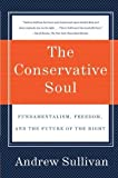 img - for The Conservative Soul: Fundamentalism, Freedom, and the Future of the Right by Sullivan, Andrew(October 9, 2007) Paperback book / textbook / text book