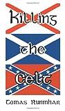 Killing the Celt, Tomas Runmhar, 0595366945