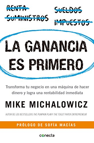 La ganancia es primero: Transforma tu negocio en una mquina de hacer dinero y logra una rentabilidad inmediata / Profit First (Spanish Edition)