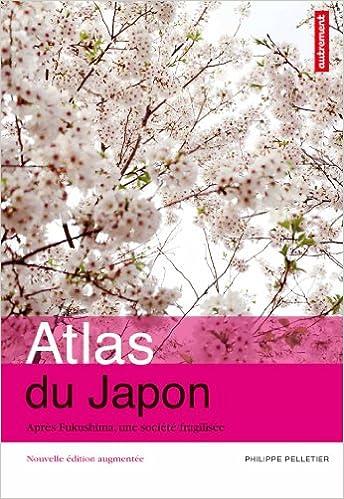 Lire un Atlas du Japon : Après Fukushima, une société fragilisée pdf epub