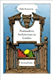A Guide to Postmodern Architecture in London, Pablo Bronstein, 3865601731
