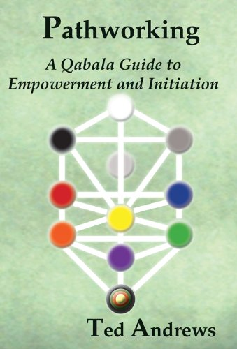 Pathworking: A Qabala Guide to Empowerment and Initiation