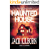Haunted House - A Novel of Terror (The Konrath/Kilborn Collective)