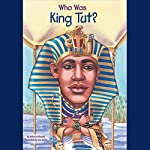 Who Was King Tut? | Roberta Edwards