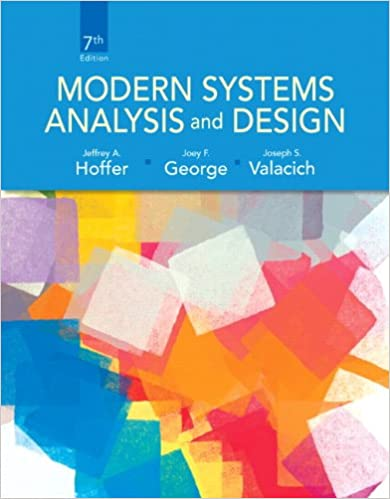 Modern Systems Analysis And Design 7th Edition Hoffer Jeffrey A George Joey Valacich Joseph S 0000132991306 Amazon Com Books