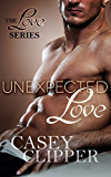 Unexpected Love (The Love Series Book 2)