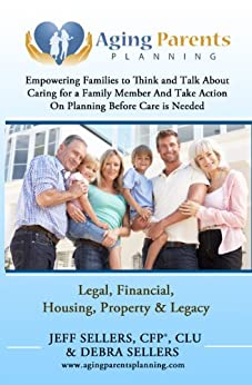 Aging Parents Planning - Kindle edition by Jeff Sellers, Debra ...