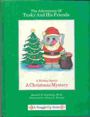 The Adventures of Tusky and His Friends: A Christmas Mystery : A Holiday Special (Snuggle-Up Series)