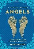 elaine clayton - A Little Bit of Angels: An Introduction to Spirit Guidance (Little Bit Series)