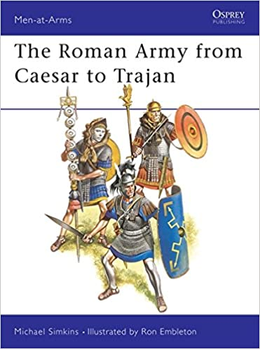 The Roman Army from Caesar to Trajan Men at Arms, Band 46