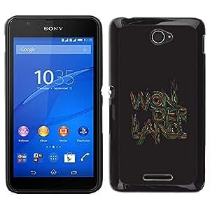 // PHONE CASE GIFT // Duro Estuche protector PC Cáscara Plástico Carcasa Funda Hard Protective Case for Sony Xperia E4 / Quote Text Art Quote Brown /