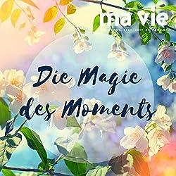 Die Magie des Moments: Entspannungsübung für Achtsamkeit