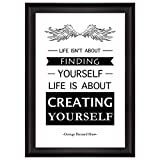 Wall26® - Black and White Quote - Life Isn't About Finding Yourself, Life Is About Creating Yourself by George Bernard Shaw - Framed Art Prints, Home Decor - 24x36 inches
