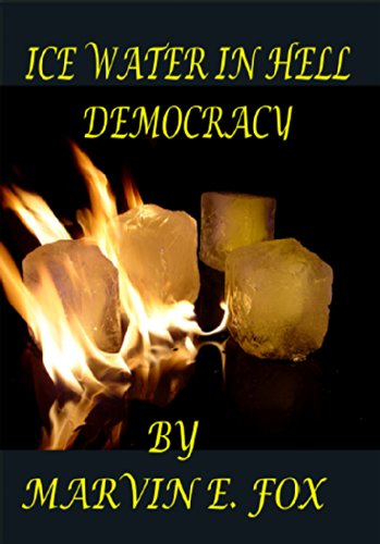Ice Water In Hell Democracy