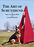The Art of Schutzhund, Nancy Thieret and Lou Anne Kenwick, 0977712168