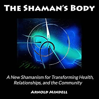 Amazon com: The Shaman's Body: A New Shamanism for