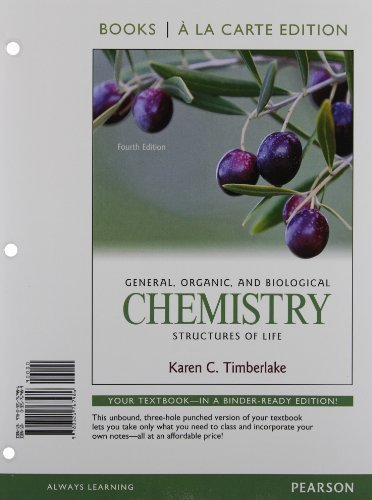 General  Organic  And Biological Chemistry  Structures Of Life  Books Ala Carte Edition  4Th Edition  By Timberlake  Karen C   January 21  2012  Loose Leaf