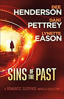 Sins of the Past: A Romantic Suspense Novella Collection by [Henderson, Dee, Pettrey, Dani, Eason, Lynette]