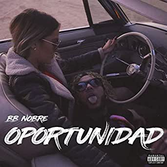 Amazon.com: Oportunidad [Explicit]: BB Nobre: MP3 Downloads