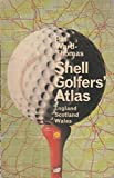 img - for Shell golfers' atlas of England, Scotland & Wales; book / textbook / text book
