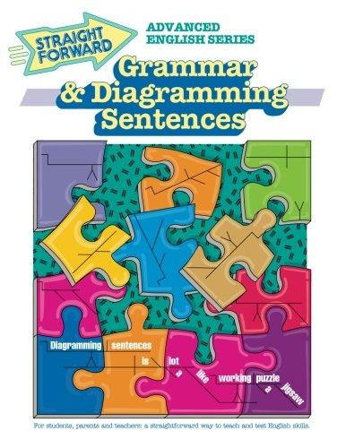 Grammar & Diagramming Sentences (Advanced Straight Forward English Series) - Grammar Series
