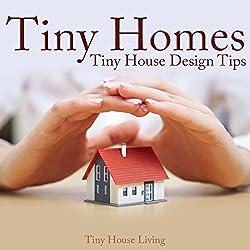 Tiny Homes: Tiny House Design Tips