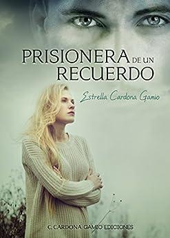 Prisionera de un recuerdo (Spanish Edition) by [Gamio, Estrella Cardona]