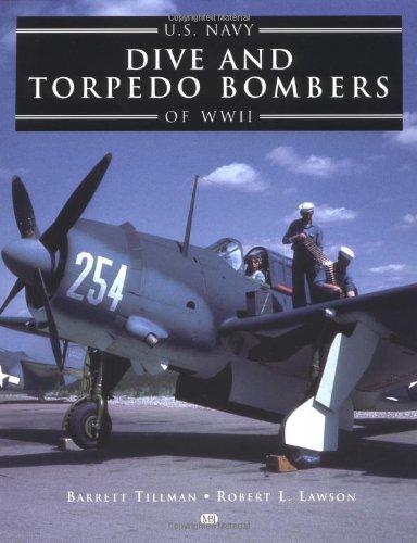 U.S. Navy Dive and Torpedo Bombers of World War II (Us Navy Torpedo)