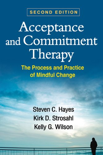 Download Acceptance and Commitment Therapy, Second Edition: The Process and Practice of Mindful Change Pdf