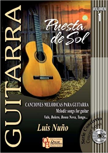 PUESTA DE SOL 1 Vol.1 Canciones Melódicas Para Guitarra Libro de Partituras + CD Melodic Song For Guitar Score Book + CD GUITARRA: Serie Didáctica / Instructional Series: Amazon.es: Nuño, Luis: Libros