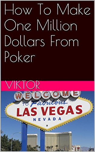 How To Make One Million Dollars From Poker Pdf