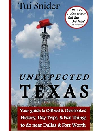 Unexpected Texas: Your guide to Offbeat & Overlooked History, Day Trips & Fun things