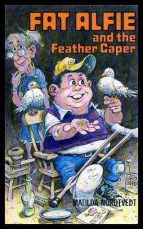 Fat Alfie and the feather caper