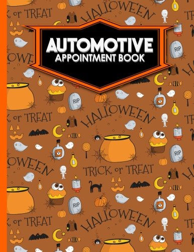 Read Online Automotive Appointment Book: 4 Columns Appointment Paper, Daily Appointment Book, Undated Appointment Planner, Cute Halloween Cover (Volume 38) ebook
