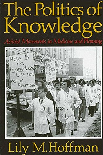 The Politics of Knowledge: Activist Movements in Medicine and Planning