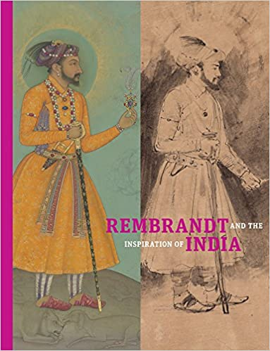 Rembrandt and the Inspiration of India: Stephanie Schrader ...