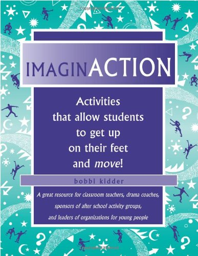 ImaginACTION: Activities that Allow Students to Get Up on Their Feet and Moving! pdf