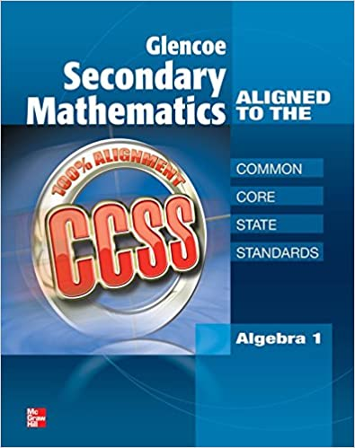Glencoe Secondary Mathematics to the Common Core State Standards ...