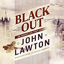 Black Out: An Inspector Troy Novel Audiobook by John Lawton Narrated by Lewis Hancock