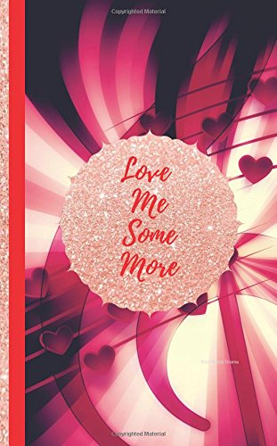 Love Me Some More- Hearts Drama: Ruled Journal/Folio Insert/Travelers Notebook Inserts/Diary (Classic Inserts and Journal Notebooks) pdf