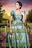 To Love a Tormented Earl: A Historical Regency