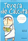 ME LLAMO TERESA DE CALCUTA (Me Llamo / My Name Is) (Spanish Edition)