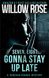 Seven, Eight ... Gonna Stay Up Late by Willow Rose ebook deal