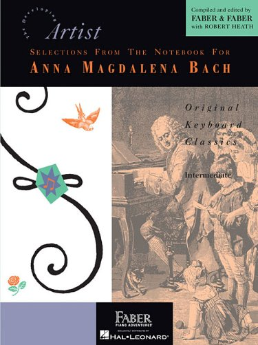 Bach Anna Book Magdalena (Selections from the Notebook for Anna Magdalena Bach: Developing Artist Original Keyboard Classics (Developing Artist Library))