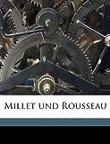 Millet und Rousseau (German Edition), Walther Gensel, 1177322900