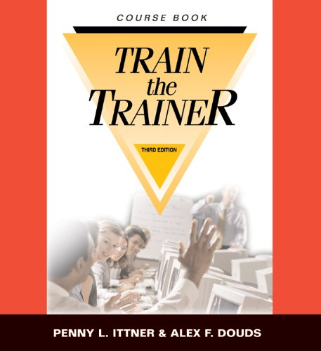 Train-the-Trainer Workshop Coursebook, 3rd Edition w/ CD