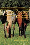 Easy Keeper: Making It Easy to Keep Him Healthy (Spotlight on Equine Nutrition Teleseminar Series)