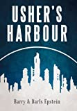 Usher's Harbour, Barry Epstein and Darls Epstein, 1469790912