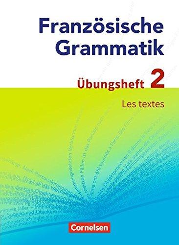 Französische Grammatik Für Die Mittel  Und Oberstufe   Aktuelle Ausgabe  Les Textes  Übungsheft 2 Zum Grammatikbuch