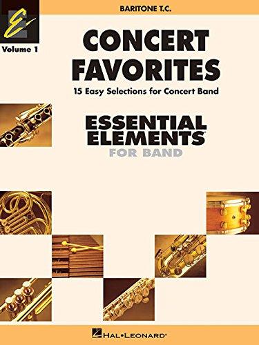 Concert Favorites Vol. 1 - Baritone T.C.: Essential Elements Band Series (Essential Elements 2000 Band)